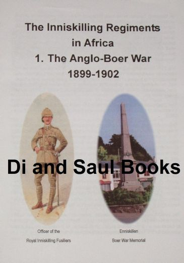 The Inniskilling Regiments in Africa - The Anglo Boer War 1899-1902